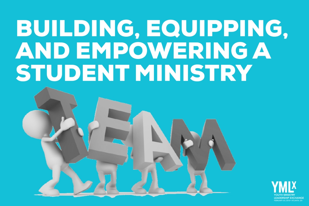 Building Equipping And Empowering A Student Ministry Team Ymlx